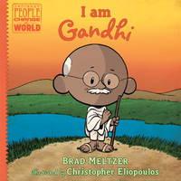 I Am Gandhi: Ordinary People Change the World