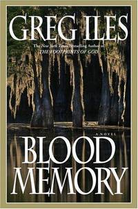 Blood Memory: A Novel by Greg Iles - from Better World Books  and Biblio.co.uk