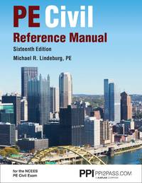 PPI PE Civil Reference Manual, 16th Edition  Comprehensive Reference Manual for the NCEES PE...