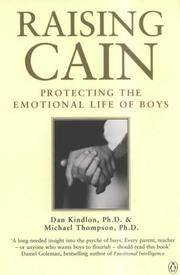 RAISING CAIN. Protecting the Emotional Life of Boys