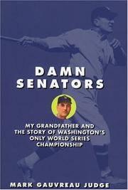 Damn Senators : My Grandfather and the Story of Washington's Only World Series Win