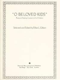 "O Beloved Kids"" : Rudyard Kipling's Letters to His Children"