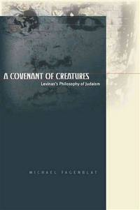 A Covenant of Creatures: Levinas's Philosophy of Judaism (Cultural Memory in the Present)