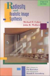 Radiosity and Realistic Image Synthesis (The Morgan Kaufmann Series in Computer Graphics)