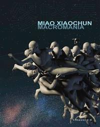 Miao Xiaochun :   Macromania