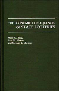 The Economic Consequences of State Lotteries