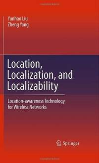 Location, Localization, and Localizability: Location-awareness Technology for Wireless Networks