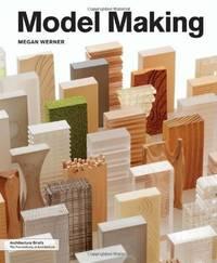 Model Making by Werner, Megan - 2011