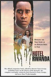 Hotel Rwanda: Bringing The True Story Of An African Hero To Film by Terry George - Paperback - 2005-01-27 - from Ergodebooks and Biblio.com