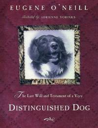 Last Will and Testament Of an Extremely Distinguished Dog, The