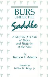 Burs Under the Saddle A Second Look at Books and Histories of the West