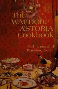Waldorf Astoria Cookbook: 50 Gld An
