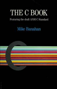 The C Book: Featuring the Draft ANSI C Standard (The Instruction set)