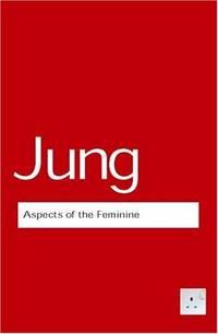 Aspects of the Feminine (Routledge Classics) (Volume 4)
