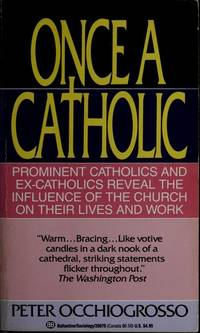image of Once a Catholic: Prominent Catholics and Ex-Catholics Reveal the Influence of the Church on Their Lives and Work