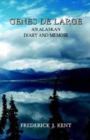 Genes de Large: An Alaskan Diary and Memoir