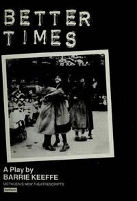 BETTER TIMES (Methuen New Theatrescript)
