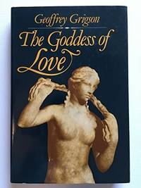 The Goddess of Love: The Birth, Triumph, Death and Return of Aphrodite.