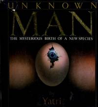 Unknown Man: The Mysterious Birth of a New Species by Yatri - Paperback - 1st Printing - 1988 - from Veronica's Books and Biblio.com