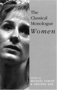 The Classical Monologue: Women (Audition Speeches)