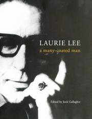 LAURIE LEE - a many coated man.** by  JOCK - Edited by: GALLAGHER** - UK,12mo HB+dw/dj,1st edn. - from R. J. A. PAXTON-DENNY. (SKU: rja1576)