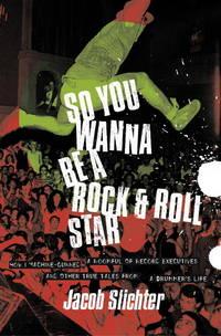 So You Wanna Bea  Rock & Roll Star
