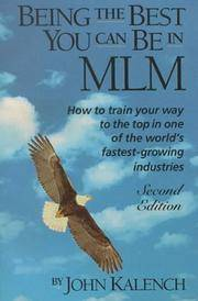 Being the Best You Can Be in MLM: How to Train Your Way to the Top in Multi-Level/Network...