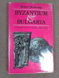 Byzantium and Bulgaria: A Comparative Study Across the Early Medieval Frontier