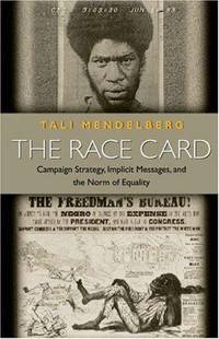 The Race Card: Campaign Strategy, Implicit Messages, and the Norm of Equality (Princeton Paperbacks)