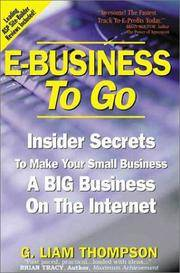 E-Business to Go : Insider Secrets to Make Your Small Business a Big Business on the Internet