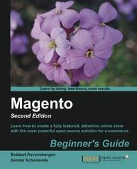 Magento Beginner?s Guide, 2nd Edition by  Sander  Robbert & Schoneville - Paperback - 2nd Revised edition - 06/25/2013 - from Greener Books Ltd (SKU: 3105064)