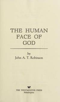 The Human Face of God by John A. T. Robinson - Hardcover - 1973-01-01 - from Redux Books and Biblio.com