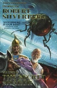 The Collected Stories Of Robert Silverberg: The Secret Sharer V. 2