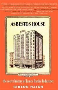 ASBESTOS HOUSE - the secret history of James Hardie Industries