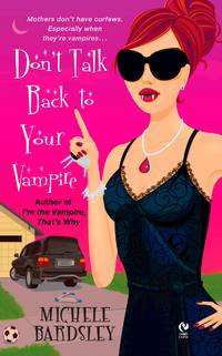 image of Don't Talk Back To Your Vampire (Broken Heart, Oklahoma, Book 2)
