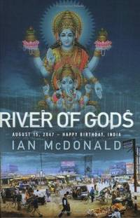 River of Gods: August 15, 2047 -- Happy Birthday, India.