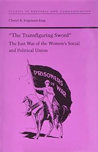 The Transfiguring Sword: Just War of the Women's Social and Political Union (Studies in...