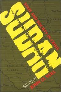 Sudan: State and Society in Crisis by J O Voll - Hardcover - 1991 - from Judd Books (SKU: c07164)