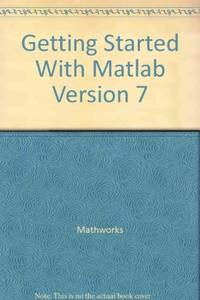 Getting Started With Matlab Ver7