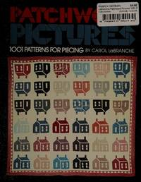 Patchwork Pictures : 1000 and One Patterns for Piecing