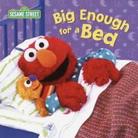 Big Enough for a Bed (Sesame Street) by Jordan, Apple