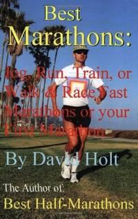 Best Marathons: Jog, Run, Train Or Walk & Race Fast Marathons Or Your First Marathon