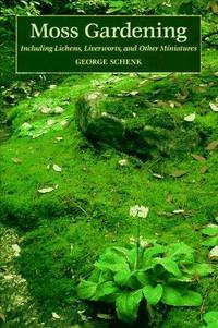 Bon Image Of Moss Gardening: Including Lichens, Liverworts, And Other Miniatures