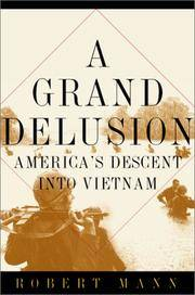 A Grand Delusion - America's Descent Into Vietnam