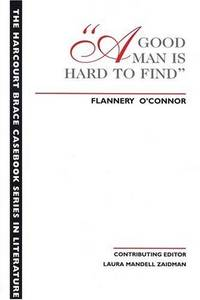 image of A Good Man is Hard to Find (The Harcourt Brace Casebook Series in Literature)