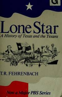 image of Lone Star: A History of Texas and the Texans