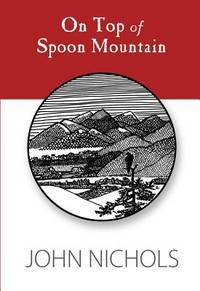 image of On Top of Spoon Mountain [Signed First Edition]