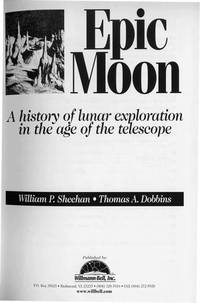 Epic Moon: A History of Lunar Exploration in the Age of the Telescope