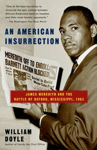 An American Insurrection: James Meredith and the Battle of Oxford, Mississipp..