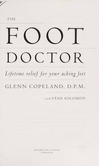 The Foot Doctor : Lifetime Relief for Your Aching Feet